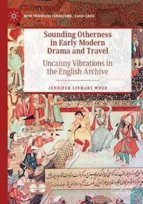 Sounding Otherness in Early Modern Drama and Travel
