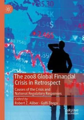The 2008 Global Financial Crisis in Retrospect