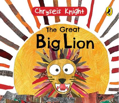 The Great Big Lion: Drawn and written by a 3-year-old Mensa prodigy!