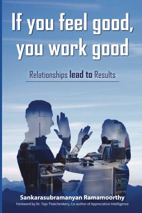 If you feel good, you work good - Relationships lead to Results
