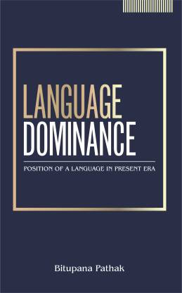 Language Dominance: Position of a Language in the Present Era