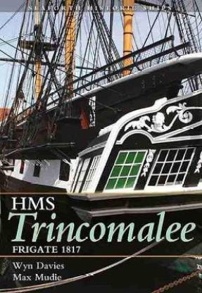 HMS Trincomalee 1817: Seaforth Historic Ship Series