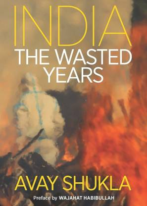 India: The Wasted Years