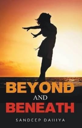 Beyond and Beneath