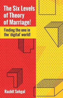 The Six Levels of Theory of Marriage! - Finding the one in the 'digital' world!