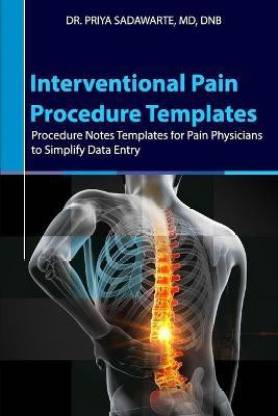 Interventional Pain Procedure Templates - Procedure Notes Templates for Pain Physicians to Simplify Data Entry