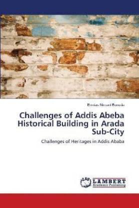 Challenges of Addis Abeba Historical Building in Arada Sub-City