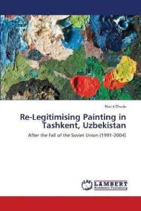 Re-Legitimising Painting in Tashkent, Uzbekistan