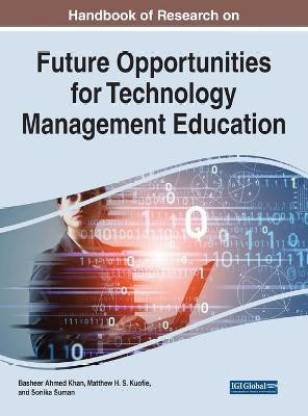 Handbook of Research on Future Opportunities for Technology Management Education
