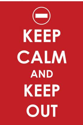 Keep Calm and Keep Out Paper Print