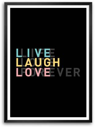 Live Laugh Love Life Inspirational Quote Framed Poster Paper Print