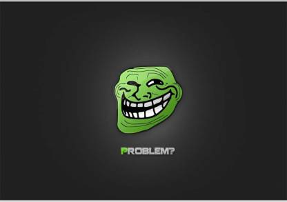 Troll ProblemPoster (18 x 12 Inches) by Shopkeeda Paper Print