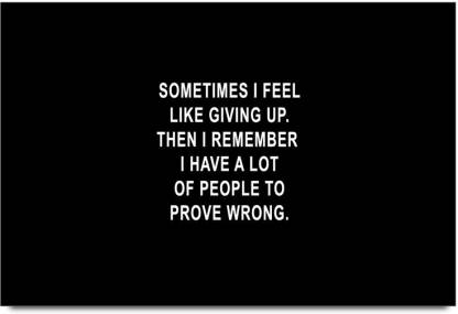 Sometimes I Feel Like Giving Up Quote Laminated Poster Paper Print