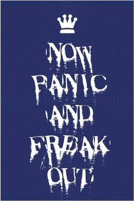 Now Panic and Freak Out Style Paper Print