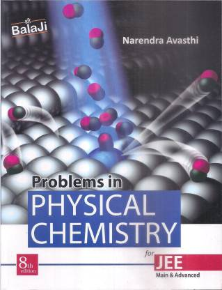 BALAJI: Narendra Avasthi Problems In Physical Chemistry For JEE Main & Advanced