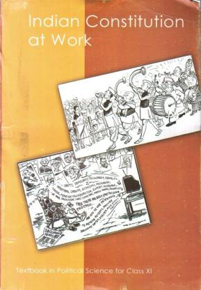 Indian Constitution At Work Textbook In Political Science For Class Xi