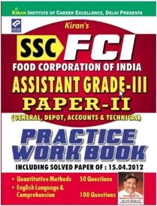 FCI Food Corporation Of India Assistant Grade-III Paper-II (General, Depot, Accounts & Technical) Practice Work Book