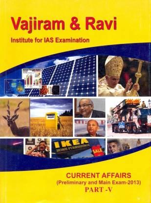 Current Affairs (Preliminary And Main Exams 2013) Part V (Vajiram & Ravi)