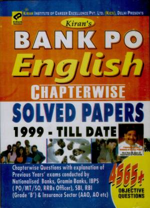Bank PO English Language Chapterwise Solved Papers 1999 - Till Date (4565+ Objective Questions Of Nationalised Banks,Gramin Bank,IBPS PO/MT/SO,RRBs Officer,SBI,RBI Grade B & Insurance AAO , AO)