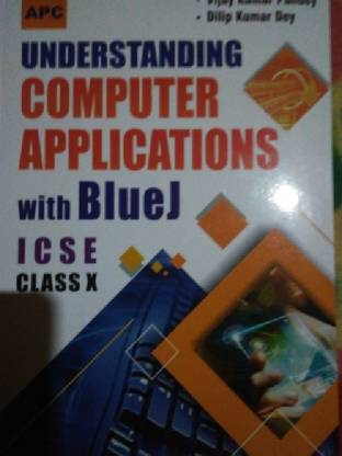 ICSE - Understanding Computer Applications With Blue J (Class - 10) 6th Edition (English, Paperback, Dilip Kumar Dey, Vijay Kumar Pandey)