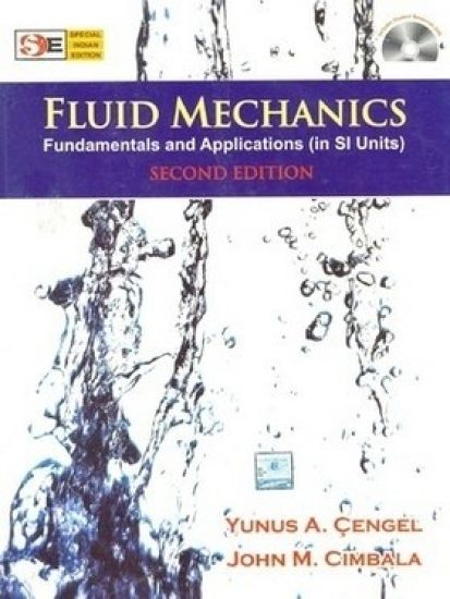 Fluid Mechanics (SI Units) (Special Indian Edition) : Fundamentals and  Applications (In SI Units) 2nd Edition
