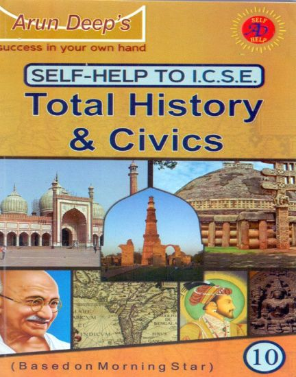 Arun Deep's Self-Help to I C S E  Total History & Civics Class - 10 2  Edition