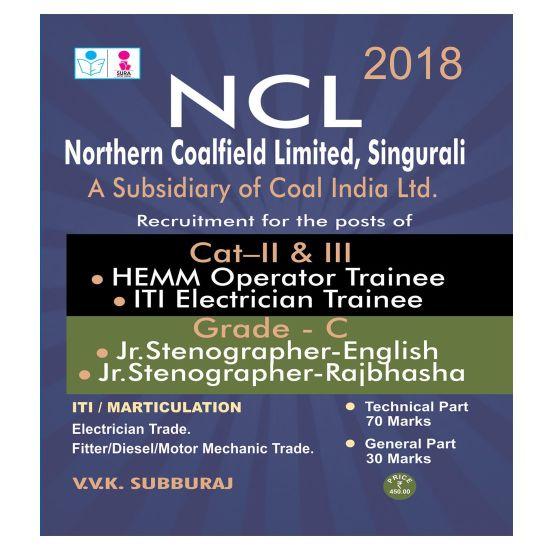 NCL ( Northern Coalfield Limited ) Cat II & III ( Hemm Operator & ITI  Electrician Trainee and Grade C ( Jr Stenographer English , Rajbhasha )  Exam