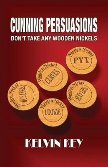 Cunning Persuasions Dont Take Any Wooden Nickels Buy Cunning
