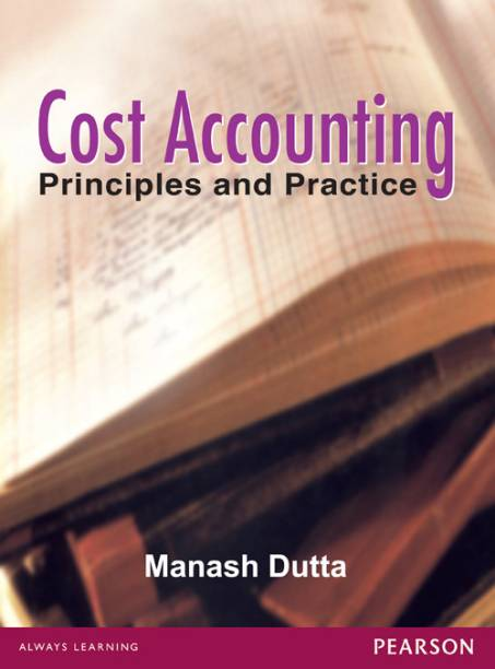 Cost Accounting : Principles and Practice 01 Edition