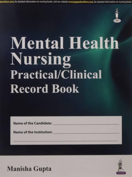 Mental Health Nursing Practical/Clinical Record Book