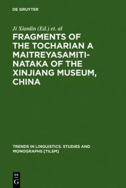 Fragments of the Tocharian A Maitreyasamiti-Nataka of the Xinjiang Museum, China
