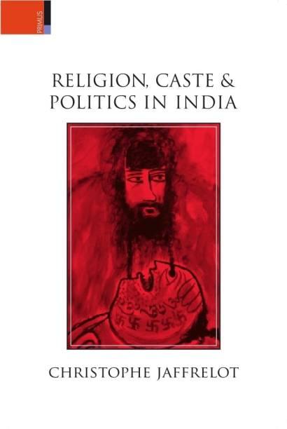 Religion Caste & Politics in India