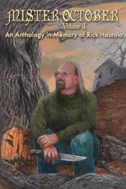 Mister October, Volume I - An Anthology in Memory of Rick Hautala