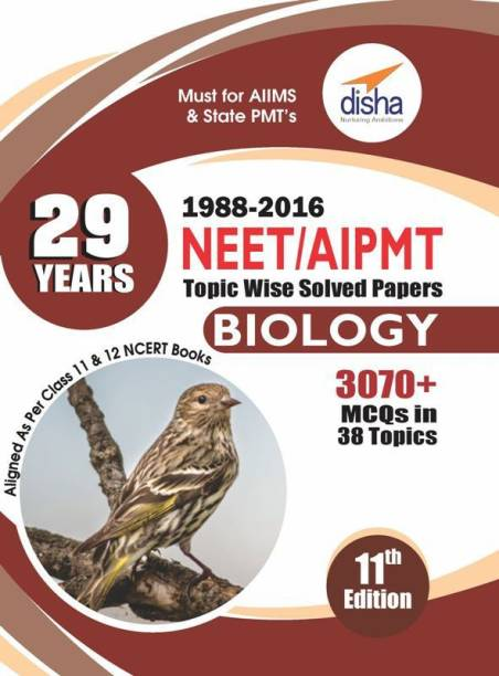 29 Years NEET/ AIPMT Topic wise Solved Papers BIOLOGY (1988 - 2016) 11th Edition