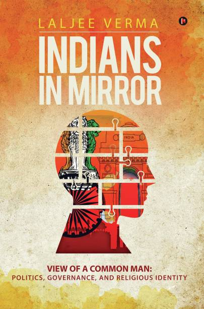 Indians In Mirror - View of a Common Man: Politics, Governance, and Religious Identity