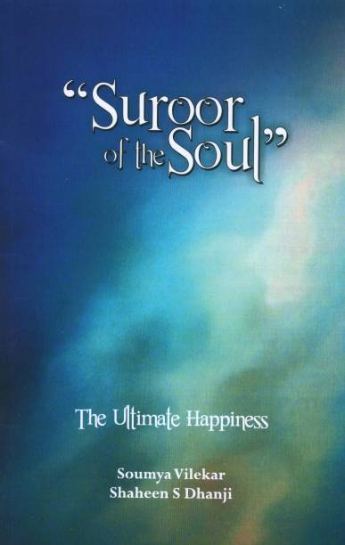 Suroor of the Soul: The Ultimate Happiness, 2014, 62 pp.