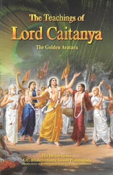 Teachings of Lord Chaitanya: The Golden Avatar