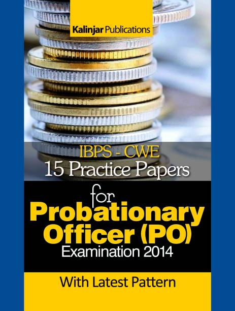 IBPS - CWE 15 Practice Papers for Probationary Officer (PO) Examination 2014 3rd  Edition