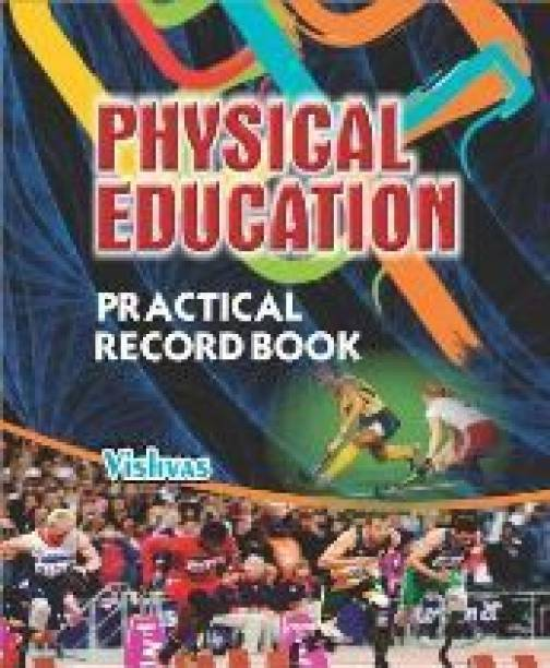 Phy.Edu. Practical Record Book (For B.A. I,II,III,Gen)As Per Pb.University,In English-Medium