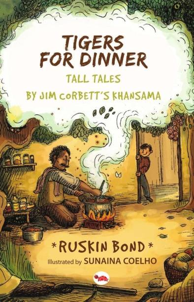 Tigers for Dinner - Tall Tales by Jim Corbett's Khansama