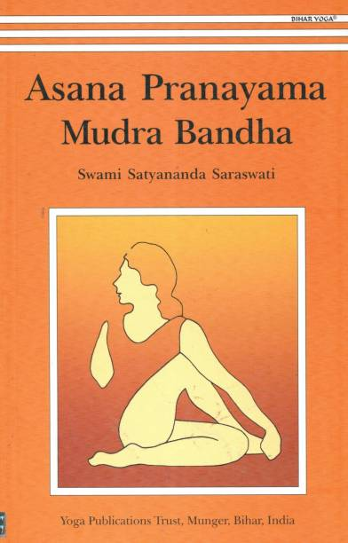 Asana Pranayama Mudra Bandha Paperback – 1 Aug 2013
