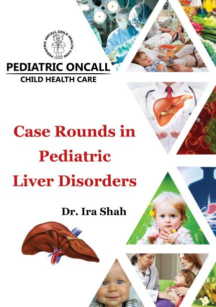 Case Rounds In Pediatric Liver Disorders