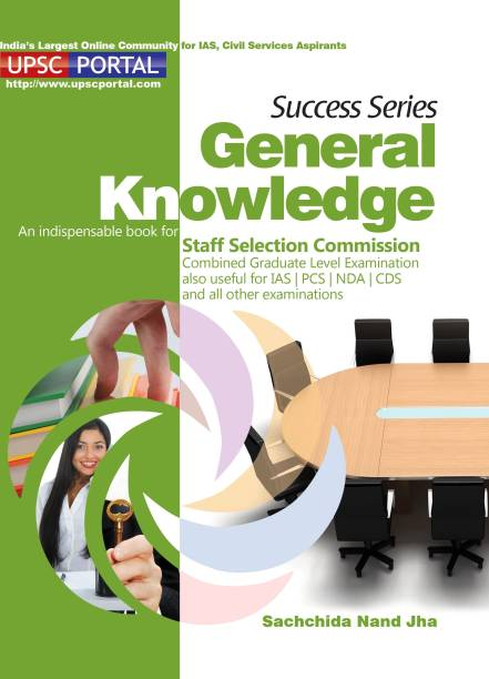 Success Series General Knowledge: An Indispensable Book for Staff Selection Commission Combined Graduate Level Examination also Useful for IAS / PCS / NDA / CDS and all Other Examinations