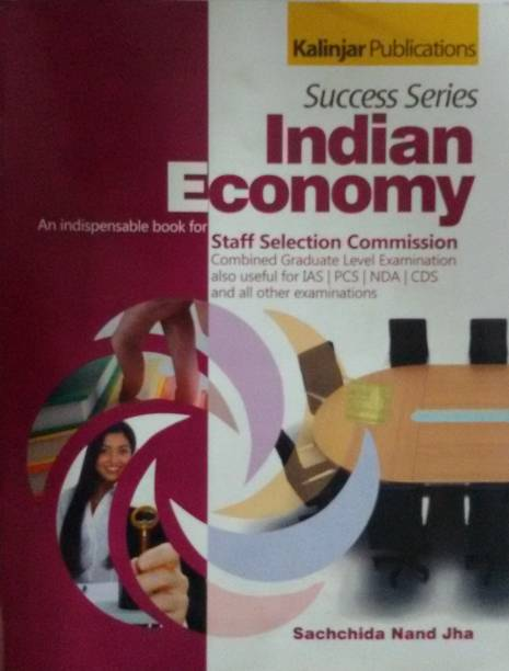 Success Series Indian Economy: An Indispensable Book for Staff Selection Commission Combined Graduate Level Examination also Useful for IAS / PCS / NDA / CDS and all Other Examinations