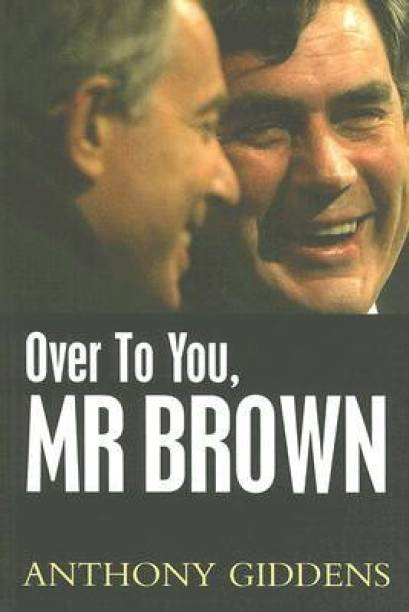 Anthony giddens books store online buy anthony giddens books over to you mr brown how labour can win again illustrated edition edition fandeluxe Choice Image
