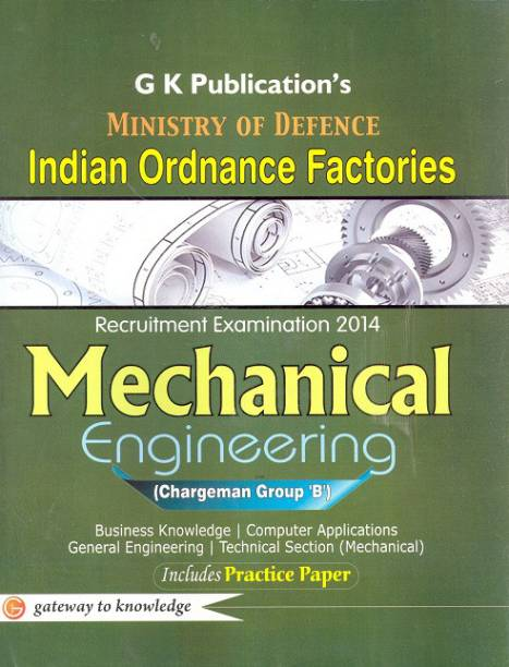 Indian Ordance Factories Mechanical Engg (Chargeman Group B) Ministery of Defence 2014 (Guide) - Chargeman Group - B 1 Edition