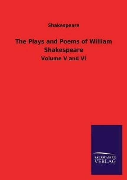 The Plays and Poems of William Shakespeare