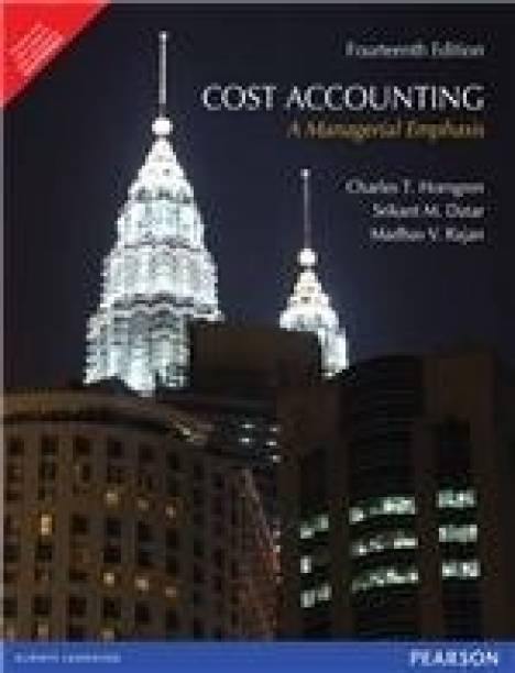 Cost Accounting - A Managerial Emphasis 14th  Edition