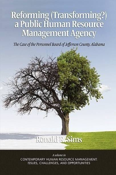 REFORMING (TRANSFORMING?) A PUBLIC HUMAN RESOURCE MANAGEMENT AGENCY