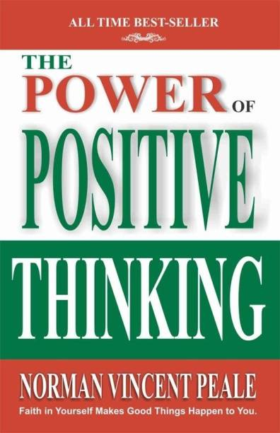 The Power of Positive Thinking - Faith in Yourself Makes Good Things Happen to You.